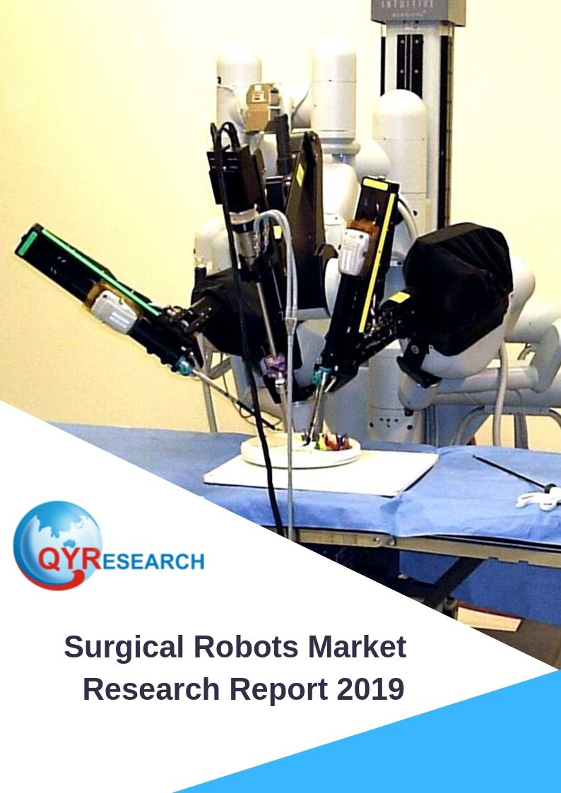 Global Surgical Robots Market Insights Forecast to 2025