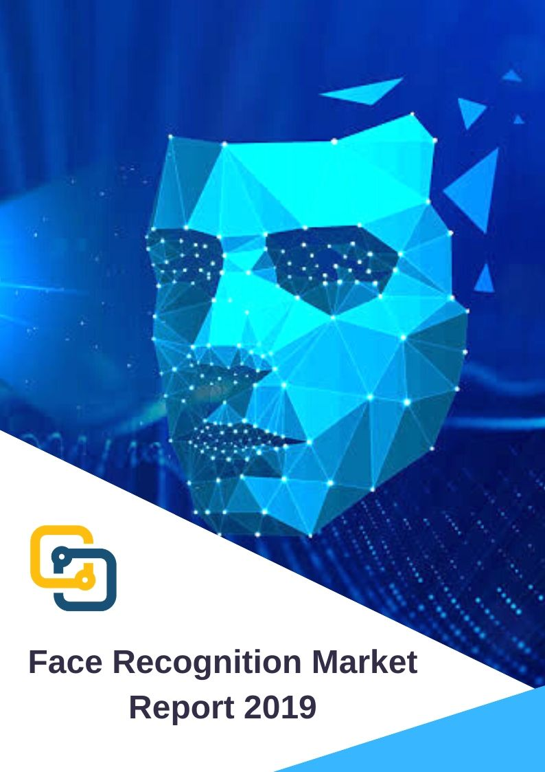 Global Face Recognition Market 2018 to 2025