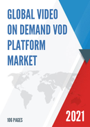 Global Video on Demand VOD Platform Market Size Status and Forecast 2021 2027