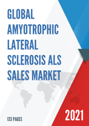 Global Amyotrophic Lateral Sclerosis ALS Sales Market Report 2021