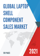 Global Laptop Shell Component Sales Market Report 2021