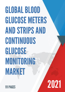Global Blood Glucose Meters and Strips and Continuous Glucose Monitoring Market Insights and Forecast to 2027