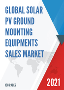 Global Solar PV Ground Mounting Equipments Sales Market Report 2021