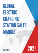 Global Electric Charging Station Sales Market Report 2021