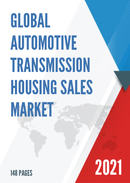 Global Automotive Transmission Housing Sales Market Report 2021