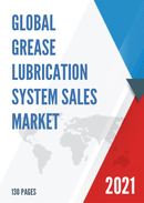 Global Grease Lubrication System Sales Market Report 2021