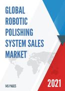 Global Robotic Polishing System Sales Market Report 2021