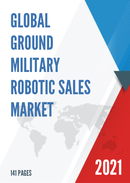 Global Ground Military Robotic Sales Market Report 2021