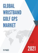 Global Wristband Golf GPS Market Research Report 2021