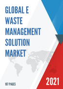 Global E waste Management Solution Market Size Status and Forecast 2021 2027