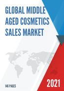 Global Middle Aged Cosmetics Sales Market Report 2021