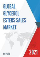 Global Glycerol Esters Sales Market Report 2021