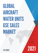 Global Aircraft Water Units GSE Sales Market Report 2021