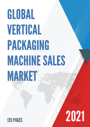 Global Vertical Packaging Machine Sales Market Report 2021