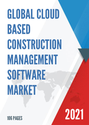 Global Cloud based Construction Management Software Market Size Status and Forecast 2021 2027
