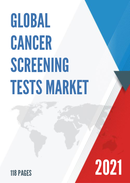 Global Cancer Screening Tests Market Size Status and Forecast 2021 2027