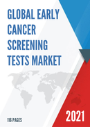 Global Early Cancer Screening Tests Market Size Status and Forecast 2021 2027