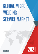 Global Micro Welding Service Market Size Status and Forecast 2021 2027