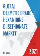 Global Cosmetic Grade Hexamidine Diisethionate Market Research Report 2021