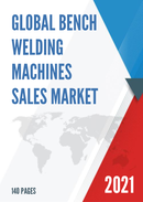 Global Bench Welding Machines Sales Market Report 2021