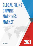 Global Piling Driving Machines Market Research Report 2021