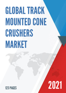 Global Track mounted Cone Crushers Market Research Report 2021