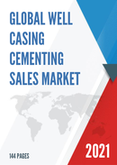 Global Well Casing Cementing Sales Market Report 2021
