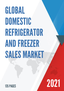 Global Domestic Refrigerator and Freezer Sales Market Report 2021
