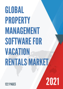 Global Property Management Software For Vacation Rentals Market Size Status and Forecast 2021 2027