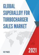 Global Superalloy For Turbocharger Sales Market Report 2021