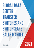 Global Data Center Transfer Switches and Switchgears Sales Market Report 2021