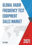 Global Radio Frequency Test Equipment Sales Market Report 2021
