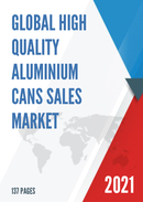 Global High quality Aluminium Cans Sales Market Report 2021