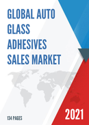 Global Auto Glass Adhesives Sales Market Report 2021