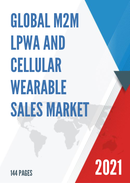 Global M2M LPWA and Cellular Wearable Sales Market Report 2021