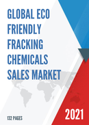 Global Eco Friendly Fracking Chemicals Sales Market Report 2021