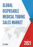 Global Disposable Medical Tubing Sales Market Report 2021