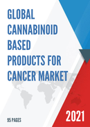 Global Cannabinoid based Products for Cancer Market Size Status and Forecast 2021 2027