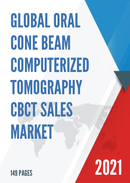 Global Oral Cone Beam Computerized Tomography CBCT Sales Market Report 2021