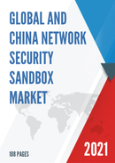 Global and China Network Security Sandbox Market Size Status and Forecast 2021 2027