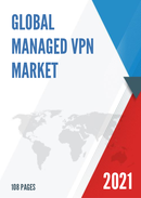 Global Managed VPN Market Size Status and Forecast 2021 2027
