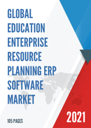 Global Education Enterprise Resource Planning ERP Software Market Size Status and Forecast 2021 2027