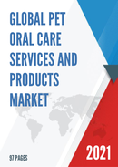 Global Pet Oral Care Services and Products Market Size Status and Forecast 2021 2027