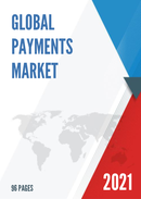 Global Payments Market Size Status and Forecast 2021 2027