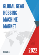 Global Gear Hobbing Machine Market Size Manufacturers Supply Chain Sales Channel and Clients 2021 2027