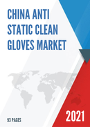 China Anti static Clean Gloves Market Report Forecast 2021 2027