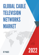Global Cable Television Networks Market Size Status and Forecast 2021 2027