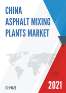 China Asphalt Mixing Plants Market Report Forecast 2021 2027