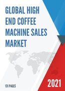 Global High end Coffee Machine Sales Market Report 2021