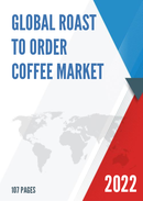 Global Roast to Order Coffee Market Size Status and Forecast 2021 2027